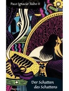 Buchcover Paco Ignacio Taibo II: Der Schatten des Schattens
