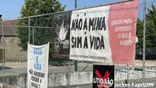 Covas do Barroso, 24.08.21, Portugal | Lithium-Bergwerk in Nordportugal Überall hängen Protestplakate: 'Nein zum Bergwerk, ja zum Leben'.
