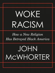 Book cover 'Woke Racism: How a New Religion Has Betrayed Black America' by John McWhorter, white letters on a black background with red lines.