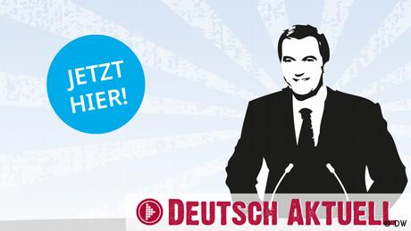 Grafik von einem Nachrichtensprecher mit dem Schriftzug Deutsch Aktuell sowie dem Hinweis Jetzt hier!