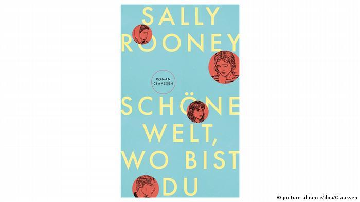 Deutsches Buchcover von Schöne Welt, wo bist du der irischen Autorin Sally Rooney.