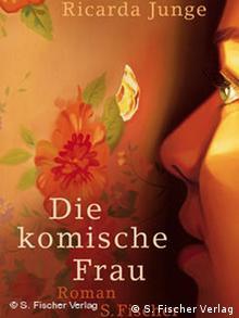 Buchcover von Junges Roman 'Die komische Frau' (Foto: S. Fischer Verlag).
