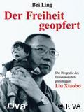 《刘晓波传》德语版(Der Freiheit geopfert - Die Biographie von Liu Xiaobo) 直译 《牺牲自由 - 刘晓波传》)