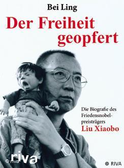 Cover Der Freiheit geopfert  RIVA-Verlag  Die Biografie des Friedensnobelpreisträgers Liu Xiaobo  +++  Achtung: Nur zur Rezension dieses Titels verwenden.   +++