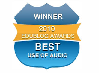 2010 Edublog Awards Winner: best use of audio