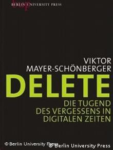 Cover Delete: Die Tugend des Vergessens in digitalen Zeiten - Viktor Mayer-Schönberger