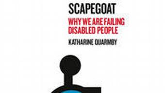 Book cover of Katharine Quarmby's book, Scapegoat: Why We Fail Disabled People