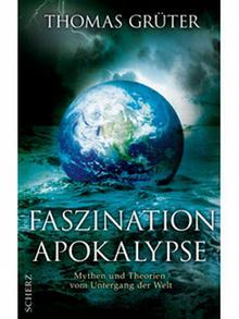 Buchcover Thomas Grüter - Faszination Apokalypse (Foto: Scherz Verlag)