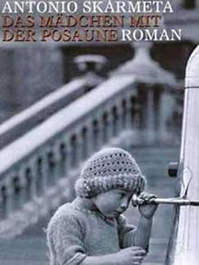 Buchcover: Antonio Skármeta - Das Mädchen mit der Posaune